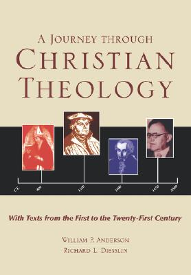 A Journey Through Christian Theology - Anderson, William, and Diesslin, Richard L
