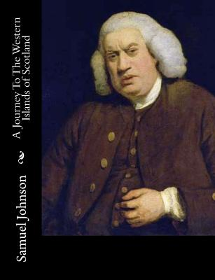 A Journey to the Western Islands of Scotland - Johnson, Samuel