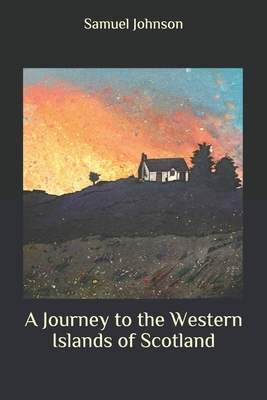 A Journey to the Western Islands of Scotland - Johnson, Samuel