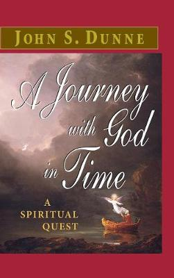 A Journey with God in Time: A Spiritual Quest - Dunne