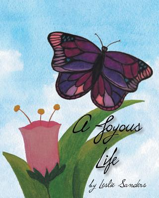 A Joyous Life - Sanders, Leslie