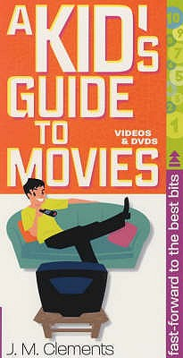 A Kid's Guide to the Movies - Clements, J. M.