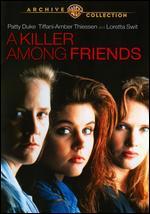 A Killer Among Friends - Charles Robert Carner