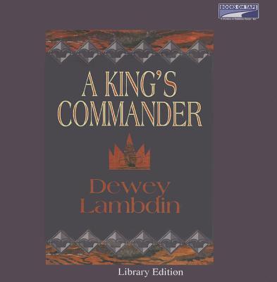 A King's Commander - Lambdin, Dewey, and Lee, John (Read by)