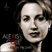 A Kiss In the Dark - Alexis Cole
