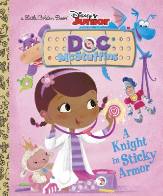 A Knight in Sticky Armor (Disney Junior: Doc McStuffins) - Posner-Sanchez, Andrea