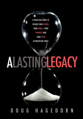 A Lasting Legacy - Hagedorn, Doug