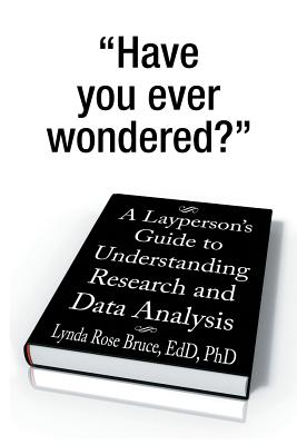 A Layperson's Guide to Understanding Research and Data Analysis - Bruce Edd Phd, Lynda Rose