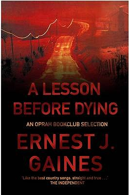 A Lesson Before Dying - Gaines, Ernest J., and Locke, Attica (Introduction by)