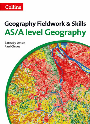 A Level Geography Fieldwork & Skills - Lenon, Barnaby, and Cleves, Paul