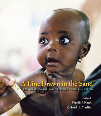 A Line Drawn in the Sand: Responses to the AIDS Treatment Crisis in Africa - Kanki, Phyllis J, and Marlink, Richard G, MD