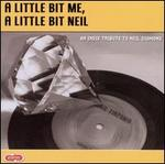 A Little Bit Me, A Little Bit Neil: An Indie Tribute to Neil Diamond