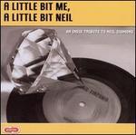 A Little Bit Me, A Little Bit Neil: An Indie Tribute to Neil Diamond