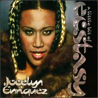 A Little Bit of Ecstasy - Jocelyn Enriquez