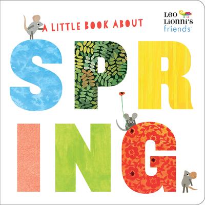 A Little Book about Spring (Leo Lionni's Friends) - Lionni, Leo (Illustrator), and Hamilton, Julie (Illustrator)