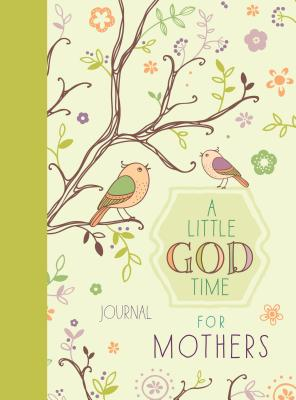 A Little God Time for Mothers Journal - Broadstreet Publishing Group LLC