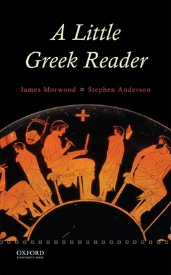 A Little Greek Reader - Morwood, James, and Anderson, Stephen