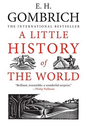 A Little History of the World - Gombrich, E H, Professor