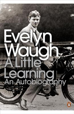 A Little Learning: The First Volume of an Autobiography - Waugh, Evelyn