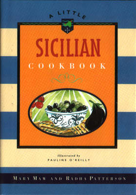 A Little Sicilian Cookbook - Maw, Mary, and Patterson, Radha