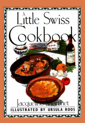 A Little Swiss Cookbook - Martinet, Jacqueline