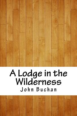 A Lodge in the Wilderness - Buchan, John