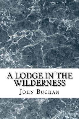A Lodge in the Wilderness - Buchan, John