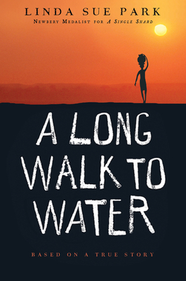 A Long Walk to Water: Based on a True Story - Park, Linda Sue, Mrs.