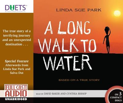 A Long Walk to Water: Based on a True Story - Park, Linda Sue, Mrs., and Baker, David (Read by), and Bishop, Cynthia, R.N. (Read by)