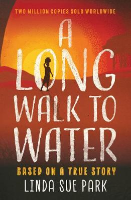 A Long Walk to Water: Based on a True Story - Park, Linda Sue