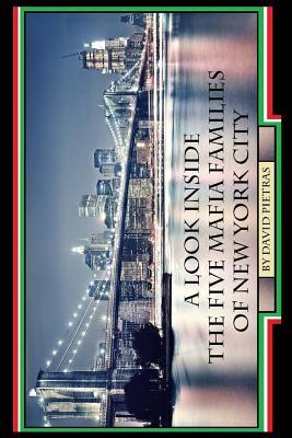 A Look Inside The Five Mafia Families of New York City - Pietras, David