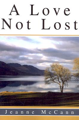 A Love Not Lost - McCann, Jeanne