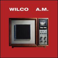 A.M. [Bonus CD] - Wilco