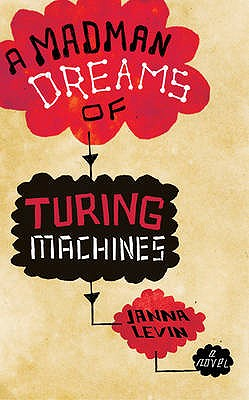 A Madman Dreams of Turing Machines - Levin, Janna