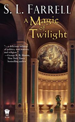 A Magic of Twilight: Book One of the Nessantico Cycle - Farrell, S L