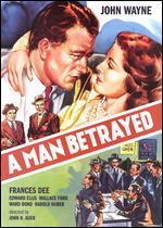 A Man Betrayed - John H. Auer
