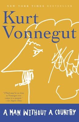 A Man Without a Country - Vonnegut, Kurt, Jr., and Simon, Daniel (Editor)