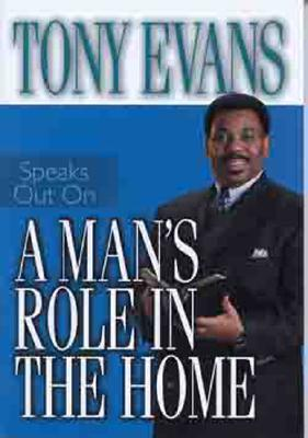 A Man's Role in the Home - Evans, Tony
