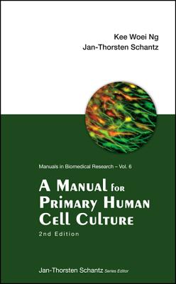 A Manual for Primary Human Cell Culture - Schantz, Jan-Thorsten