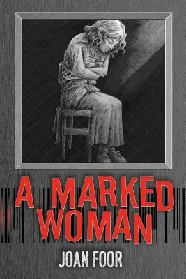 A Marked Woman - Foor, Joan