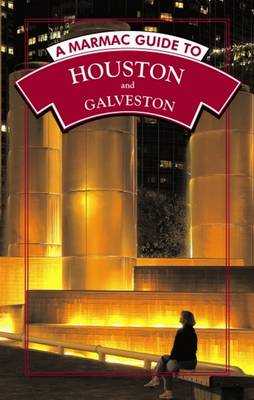 A Marmac Guide to Houston and Galveston: 6th Edition - Kearney, Syd