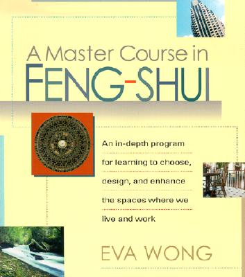 A Master Course in Feng-Shui - Wong, Eva, Ph.D.