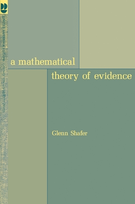 A Mathematical Theory of Evidence - Shafer, Glenn