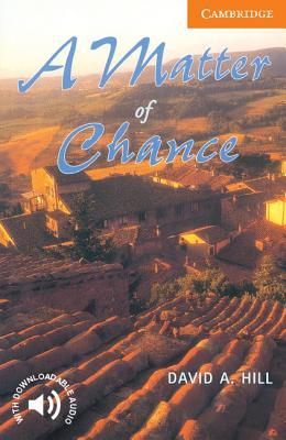 A Matter of Chance: Level 4 - Hill, David A