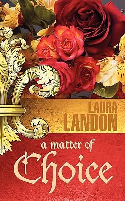 A Matter of Choice - Landon, Laura
