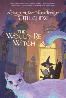A Matter-Of-Fact Magic Book: The Would-Be Witch - Chew, Ruth