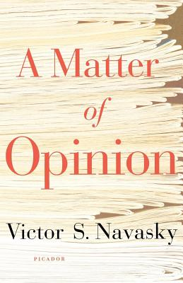 A Matter of Opinion - Navasky, Victor S