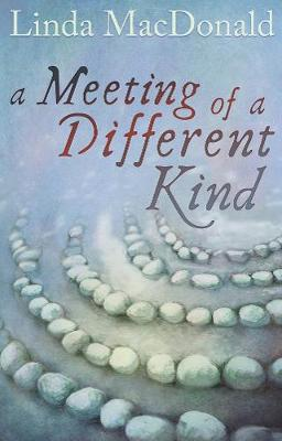 A Meeting of a Different Kind - MacDonald, Linda