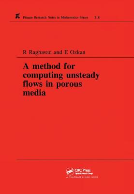 A Method for Computing Unsteady Flows in Porous Media - Raghavan, R.