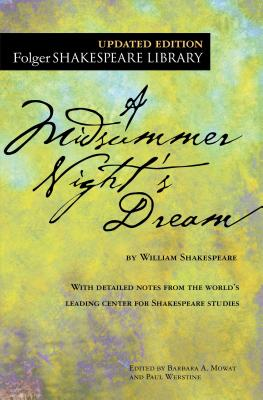 A Midsummer Night's Dream - Shakespeare, William, and Mowat, Barbara A (Editor), and Werstine, Paul, PH.D. (Editor)